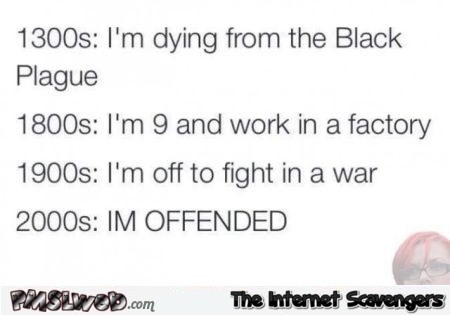 People these days are offended funny meme @PMSLweb.com