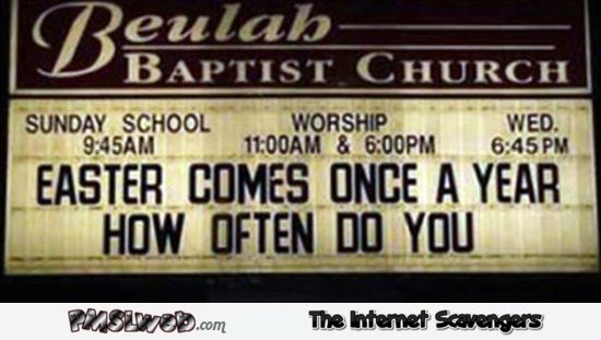 Easter comes once a year funny church sign fail @PMSLweb.com