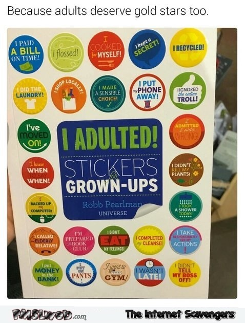 I adulted funny grown-up stickers @PMSLweb.com