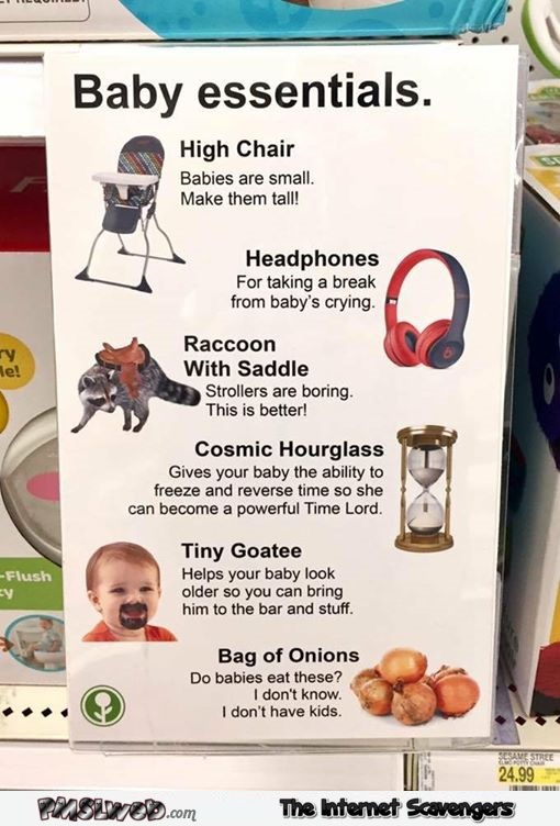Funny baby essentials suggestions - Chucklesome Sunday pictures @PMSLweb.com