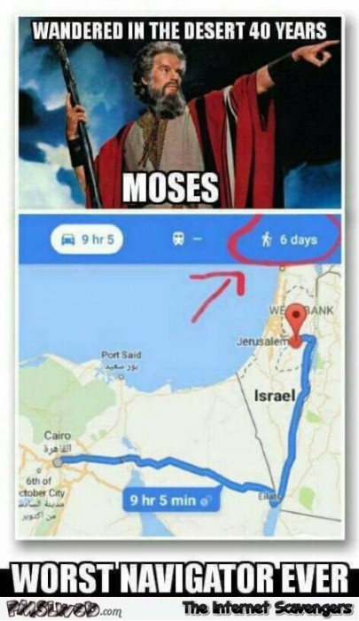 Moses was the worst navigator ever funny meme