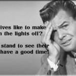 Why do wives like to make love with the lights off joke - Jocular Friday memes @PMSLweb.com