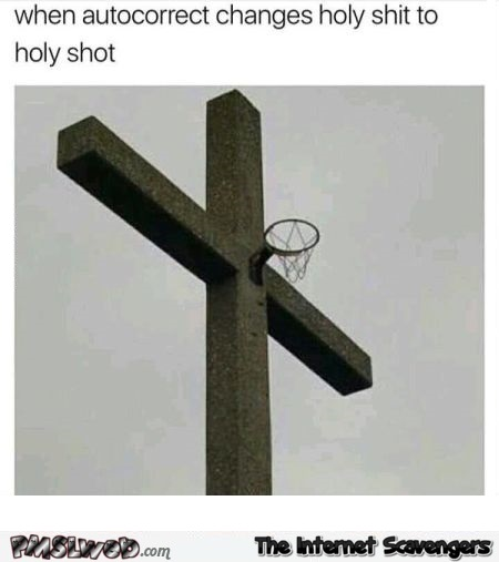When autocorrect changes holy shit to holy shot funny meme @PMSLweb.com