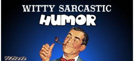 Witty sarcastic humor – A sardonic picture collection