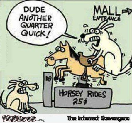 Dog humping mall horse ride funny cartoon - Funny weekend picture dump @PMSLweb.com