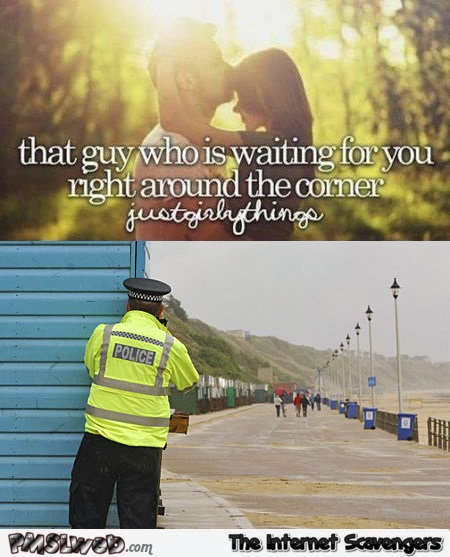 That guy waiting for you just around the corner funny meme @PMSLweb.com