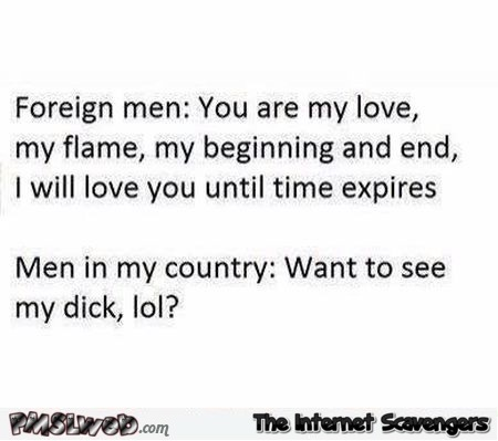 Foreign men versus men in my country humor @PMSLweb.com