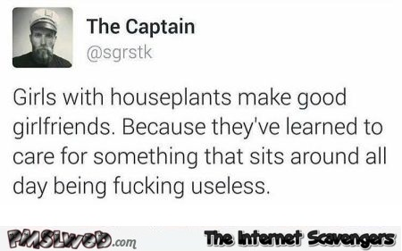 Girls with houseplants make good girlfriends funny tweet @PMSLweb.com