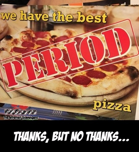 Period pizza funny advertising design fail @PMSLweb.com