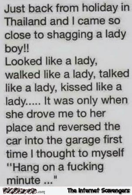 I almost shagged a lady boy in Thailand funny joke