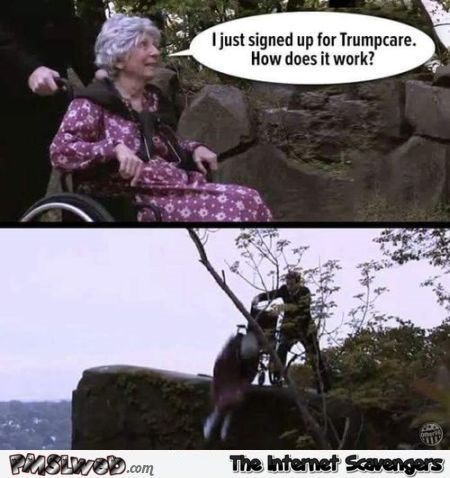 How does Trumpcare work funny meme @PMSLweb.com
