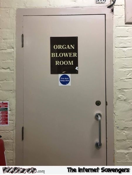 Funny organ blower room sign - Funny Sunday picture compilation @PMSLweb.com