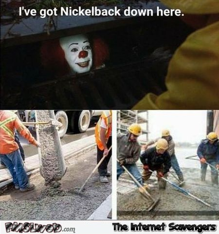 Pennywise has Nickelback funny meme @PMSLweb.com