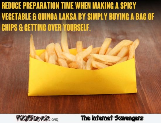Buy a big bag of chips and get over yourself sarcastic humor - Funny Friday picture gallery @PMSLweb.com
