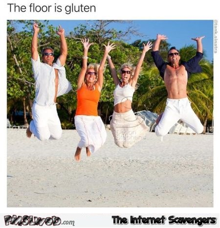 The floor is gluten funny meme - Funny Friday picture gallery @PMSLweb.com