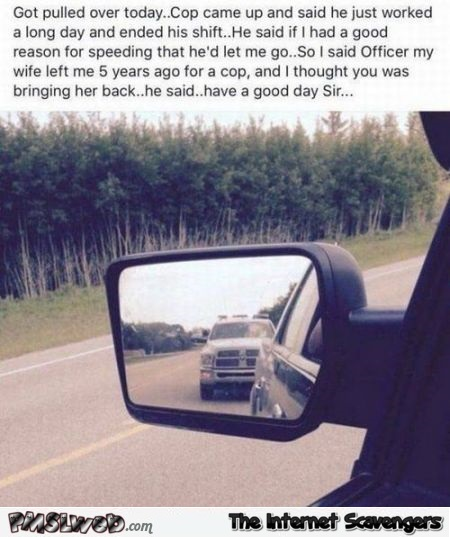 A cop pulled me over today joke - Wacky Tuesday funnies @PMSLweb.com