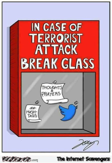 In case of terrorist attack break glass funny cartoon @PMSLweb.com