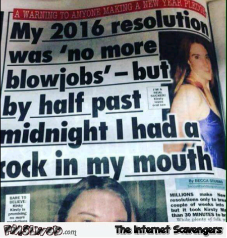 No more blowjobs funny new year's resolution news article adult humor @PMSLweb.com