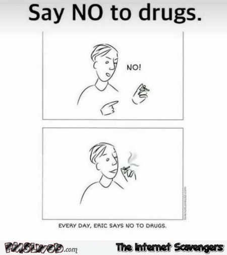 Say no to drugs funny comic @PMSLweb.com