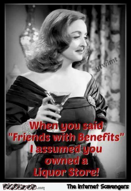 When you said friends with benefits funny meme @PMSLweb.com