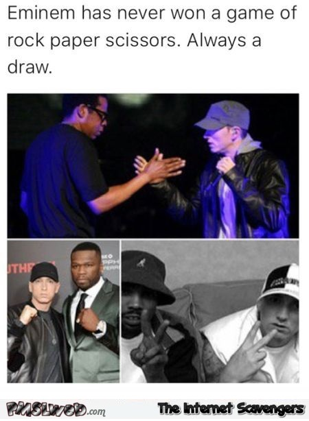 Eminem has never won a game of rock paper scissors funny meme @PMSLweb.com