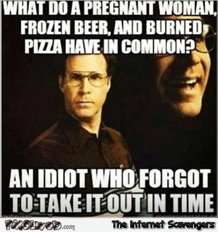 What do a pregnant woman, a frozen beer and burned pizza have in common adult humor @PMSLweb.com