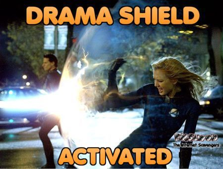 Drama shield activated sarcastic meme @PMSLweb.com