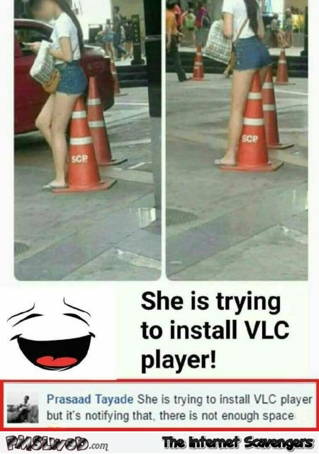 She is trying to install VLC player funny meme @PMSLweb.com