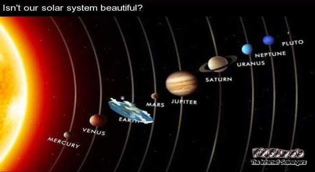 Isn't our solar system beautiful funny meme @PMSLweb.com