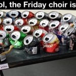 The Friday choir is here funny meme @PMSLweb.com