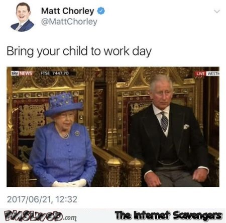 Bring your child to work day funny Prince Charles and Queen meme @PMSLweb.com