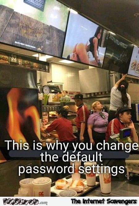 Why fast foods should change their default password funny fail @PMSLweb.com