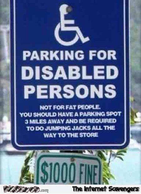 Funny disabled parking sign @PMSLweb.com