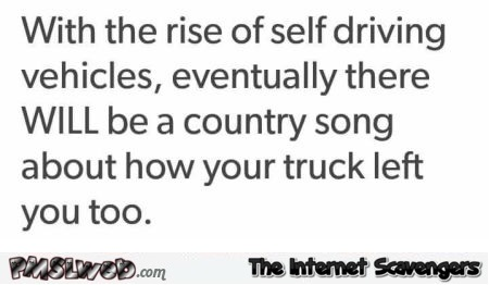 Funny self driving vehicles quote @PMSLweb.com