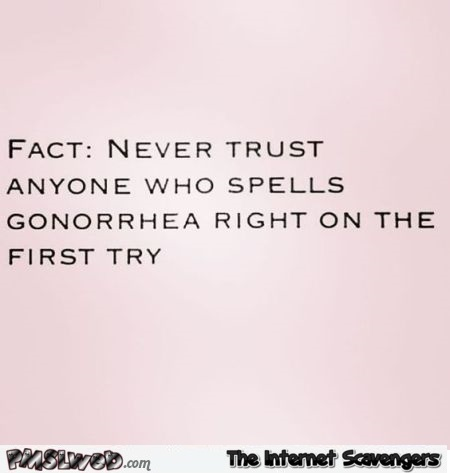 Funny adult gonorrhea quote @PMSLweb.com