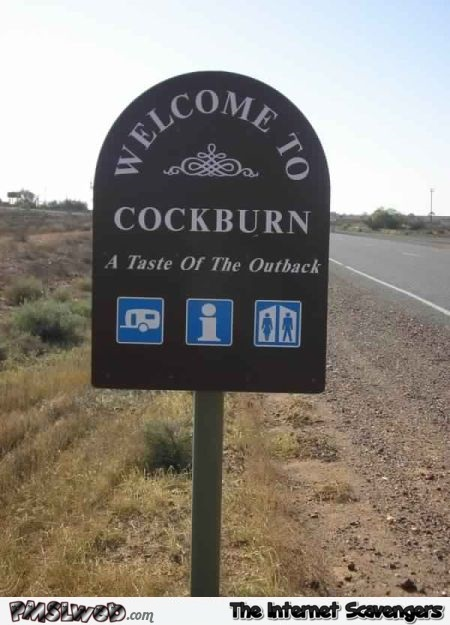 Welcome to cockburn funny sign @PMSLweb.com