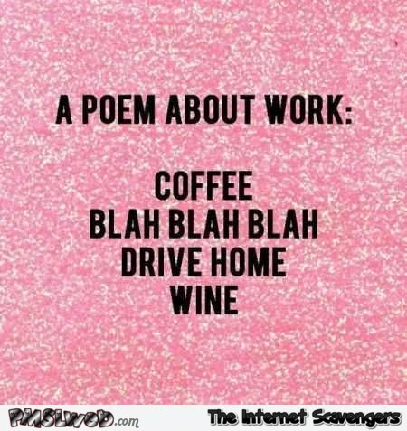 A poem about work humor @PMSLweb.com