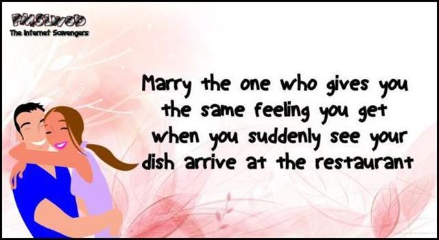 Marry the one who gives you the same feeling funny quote