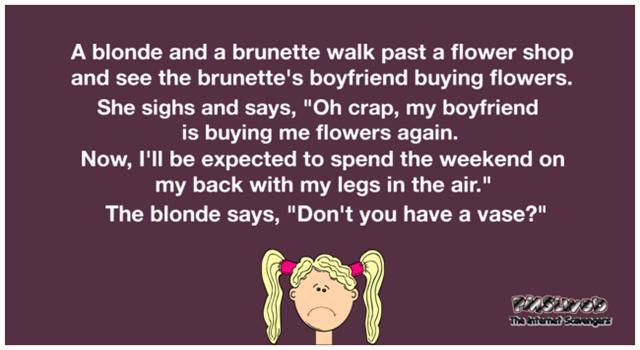 A blonde and a brunette walk passed a flower shop funny joke @PMSLweb.com