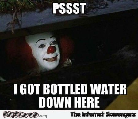 Pennywise has bottled water funny hurricane meme @PMSLweb.com