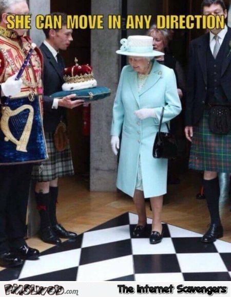 Queen Elizabeth can move in any direction funny meme @PMSLweb.com