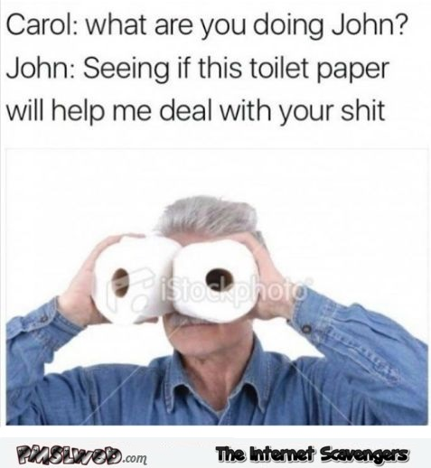 Will this toilet paper help me deal with your shit sarcastic humor @PMSLweb.com