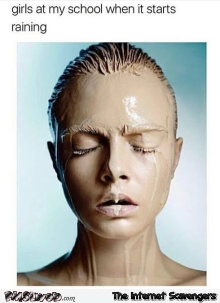 What school girls these days look like when it starts to rain funny meme @PMSLweb.com