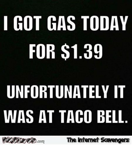 I got cheap gas today funny quote @PMSLweb.com