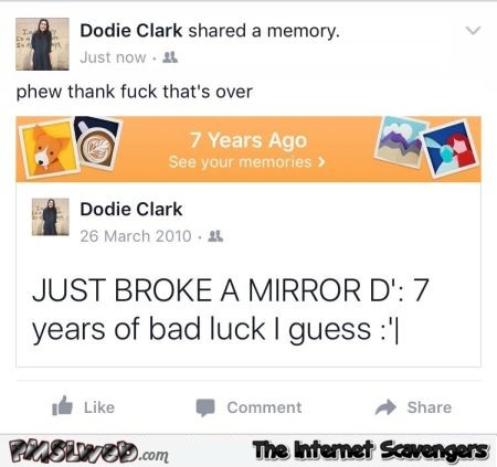 My 7 years of bad luck are over Facebook humor @PMSLweb.com