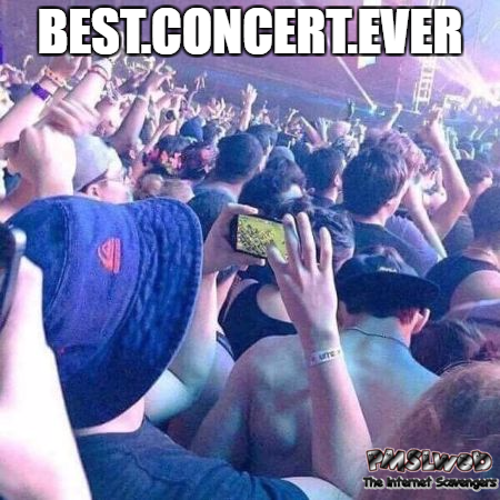 Playing games on your phone during a concert funny meme @PMSLweb.com