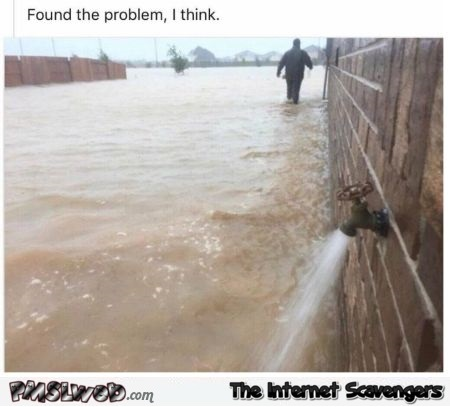 I think I've found where the flooding is coming from funny meme @PMSLweb.com