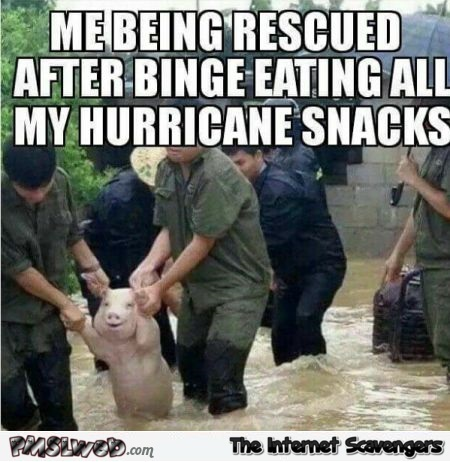 Me being rescued after eating all my hurricane snacks funny meme - Hurricane Irma memes @PMSLweb.com