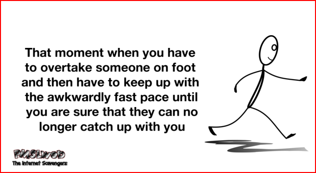 When you need to overtake someone on foot funny quote @PMSLweb.com
