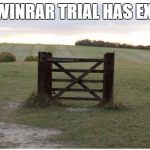 Your WinRAR trial has expired funny meme @PMSLweb.com